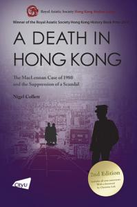 A Death in Hong Kong  The MacLennan Case of 1980 and the Suppression of a Scandal  2nd Edition  Book
