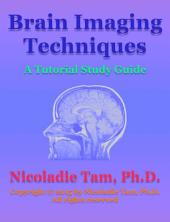 Brain Imaging Techniques: A Tutorial Study Guide