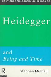 Routledge Philosophy Guidebook to Heidegger and Being and Time PDF