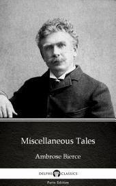 Miscellaneous Tales by Ambrose Bierce (Illustrated)