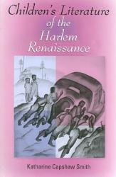 Children S Literature Of The Harlem Renaissance Book PDF