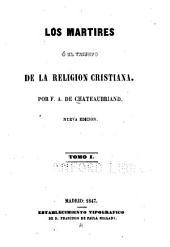 Los martires, ó, El tirunfo de la religion Cristiana: Volumen 1