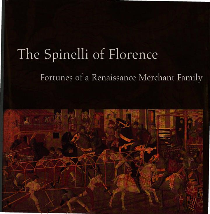 The Spinelli of Florence: Fortunes of a Renaissance Merchant Family