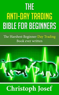 The Anti Day Trading Bible for Beginners PDF