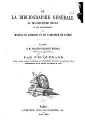 De la bibliographie générale au dix-neuvième siècle: et plus particulièrement du Manuel du libraire et de l'amateur de livres
