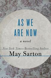 As We Are Now: A Novel