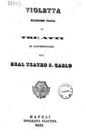 Violetta melodramma tragico in tre atti da rappresentarsi nel Real Teatro S. Carlo [musica del Maestro Giuseppe Verdi]