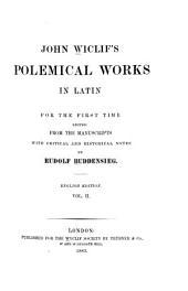 John Wiclif's Polemical works in Latin: Volume 2