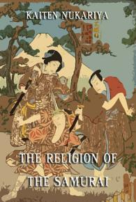 The Religion Of The Samurai  Annotated Edition  PDF
