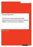 Civil Society and Nongovernmental Organizations  NGOs  in Thailand  History  Politics  and State Society Relations