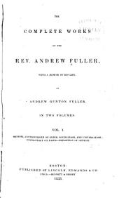 The Complete Works of Rev. Andrew Fuller: With a Memoir of His Life, Volume 1