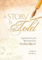 A Story Is Told: Inspiring Stories and Illustrations from Our Daily Bread