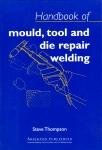 Handbook of Mould, Tool and Die Repair Welding