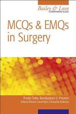 MCQs and EMQs in Surgery: A Bailey & Love Companion Guide