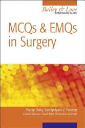 MCQs and EMQs in Surgery  A Bailey   Love Companion Guide PDF