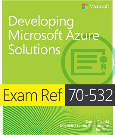 Exam Ref 70 532 Developing Microsoft Azure Solutions PDF