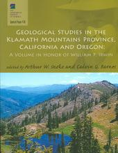 Geological Studies in the Klamath Mountains Province, California and Oregon: A Volume in Honor of William P. Irwin