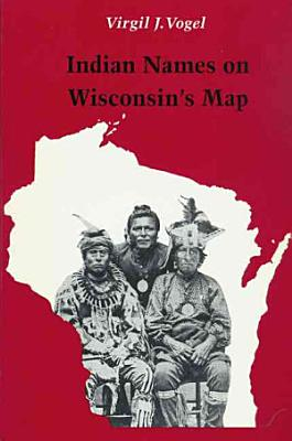 Indian Names on Wisconsin s Map