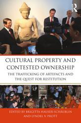 Cultural Property And Contested Ownership Book PDF
