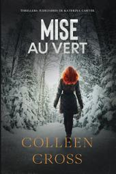 Mise au vert : Roman thriller: Crimes et enquêtes : Thrillers judiciaires de Katerina Carter
