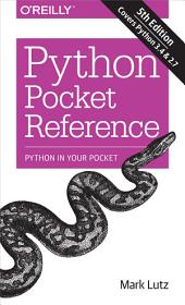 Python Pocket Reference: Python In Your Pocket, Edition 5