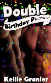 Double Birthday Pleasure : Erotic Sex Story: (Adults Only Erotica)