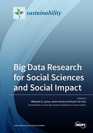 Big Data Research for Social Sciences and Social Impact PDF