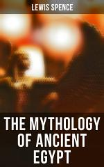 The Mythology of Ancient Egypt