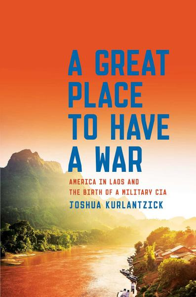 Download A Great Place to Have a War Book