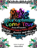 First Motivational Coloring Book  Inspirational Adult Sayings and Positive Affirmations with Patterns  Flowers  Mandalas and Stress Relieving Quotes  Words with Inspiration  Good Vibes and Gratitude  Make Your Optimism Come True PDF