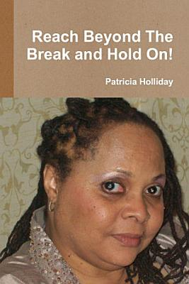 Reach Beyond the Break and Hold On