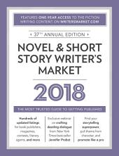 Novel & Short Story Writer's Market 2018: The Most Trusted Guide to Getting Published, Edition 37