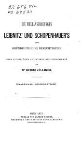 Die weltanschauungen leibnitz' und schopenhauer's ihre grunde u...