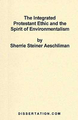 The Integrated Protestant Ethic and the Spirit of Environmentalism PDF