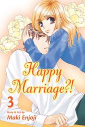 Happy Marriage?!: Volume 3