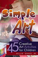Simple Art  45 Creative Art Activities for Children PDF