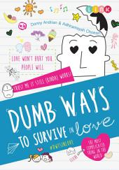 Dumb Ways to Survive in Love