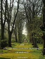 The Follies and Garden Buildings of Ireland PDF