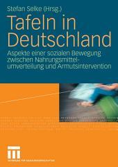 Tafeln in Deutschland: Aspekte einer sozialen Bewegung zwischen Nahrungsmittelumverteilung und Armutsintervention