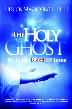 The Holy Ghost  He is the Blood of Jesus PDF