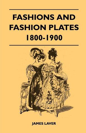 Fashions and Fashion Plates 1800 1900