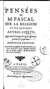 Pensées de M. Pascal sur la religion et sur quelques autres sujets, qui ont été trouvées après sa mort parmi ses papiers