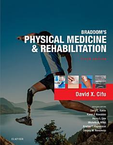 Braddom s Physical Medicine and Rehabilitation E Book