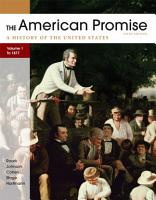 The American Promise  Volume I  To 1877 PDF