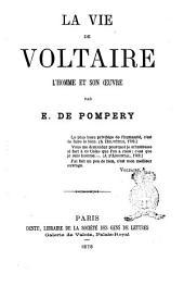 La vie de Voltaire: l'homme et son oeuvre