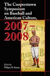 The Cooperstown Symposium on Baseball and American Culture  2007  2008 PDF