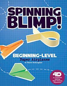 Spinning Blimp  Beginning Level Paper Airplanes PDF