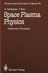 Space Plasma Physics: 1 Stationary Processes
