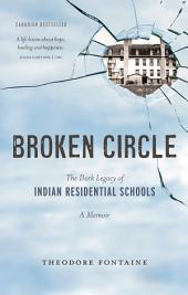 Broken Circle: The Dark Legacy of Indian Residential Schools