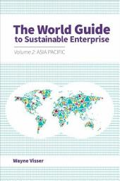 The World Guide to Sustainable Enterprise - Volume 2: Asia Pacific: Volume 2